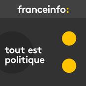 Tout est politique - France Info