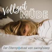 Vollzeit MÜDE - Der Elternpodcast von swing2sleep