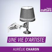 Une Vie d'artiste - France Culture