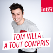 France Inter - Tom Villa a tout compris