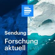 Forschung aktuell (komplette Sendung) - Deutschlandfunk