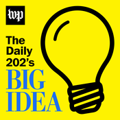 The Daily 202's Big Idea