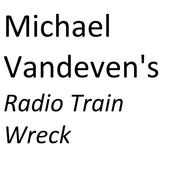Michael Vandeven's Radio Trainwreck
