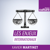 Les enjeux internationaux - France Culture