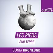 Les pieds sur terre - France Culture