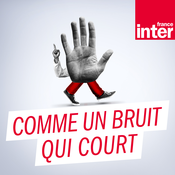 France Inter - Comme un bruit qui court